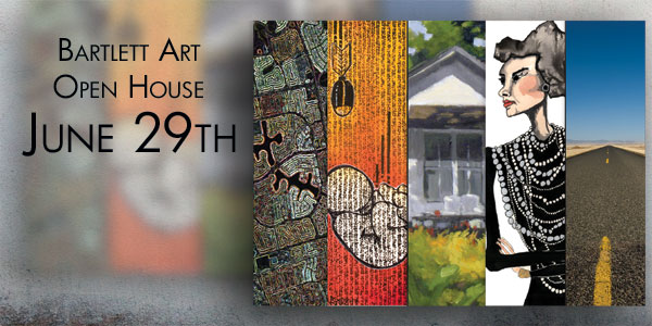 Bartlett Art Open House Exhibit- June 29th Houston Texas